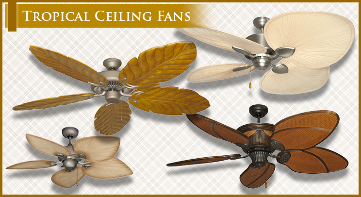 Tropical Ceiling Fans